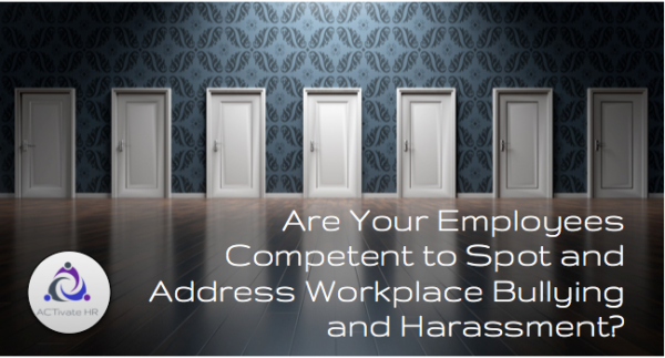 Are Your Employees Competent to Spot and Address Workplace Bullying and Harassment?