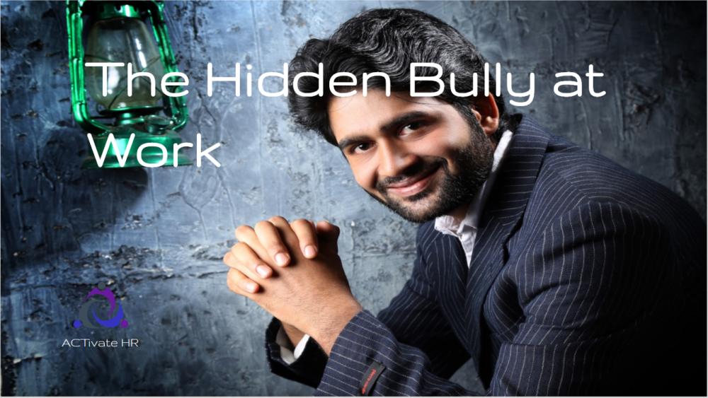The Hidden Bully at Work