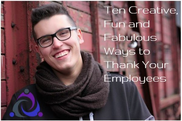 Employee Recognition: 10 Creative & Fun Ways to Thank Your Employees